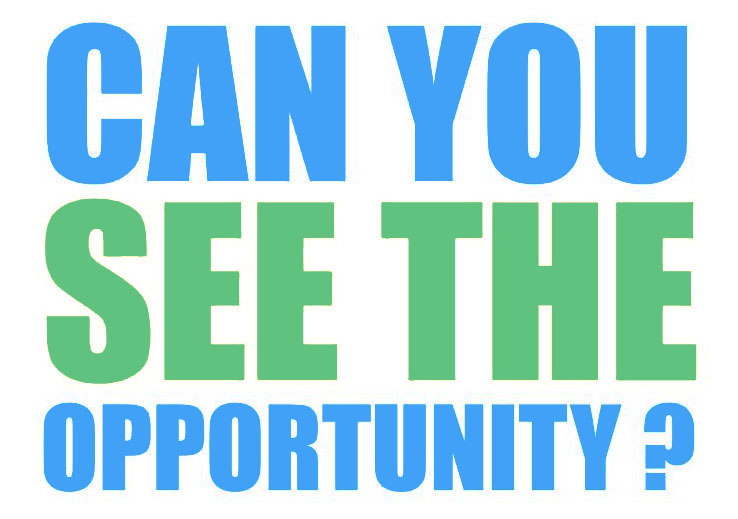 can you see the opportunity